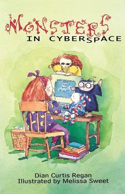 Monsters in Cyberspace by Dian Curtis Regan