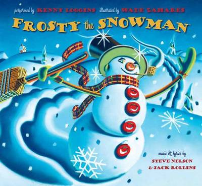 Frosty the Snowman by Steve Nelson, Kenny Loggins, Wade Zahares
