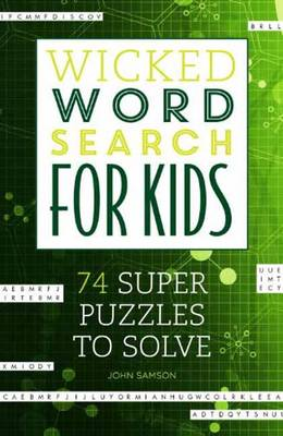 Wicked Word Search for Kids by John M. Samson
