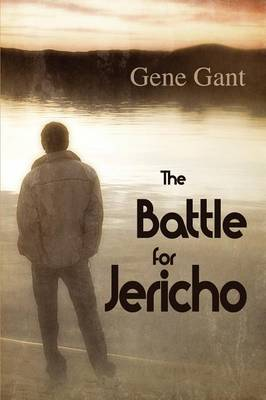 The Battle for Jericho by Gene Gant, Jeff Erno