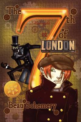 The 7th of London [Library Edition] by Beau Schemery