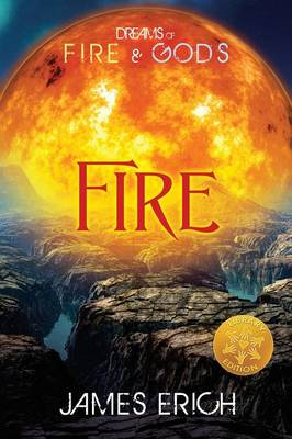 Dreams of Fire and Gods Fire [Library Edition] by James Erich