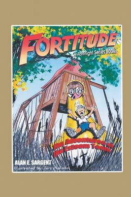 Fortitude The Adventures of the Esteem Team by Alan E. Sargent