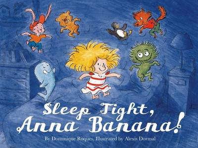 Sleep Tight, Anna Banana by Alexis Dormal