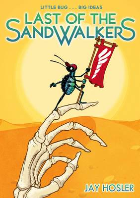 Last of the Sandwalkers by Jay Hosler