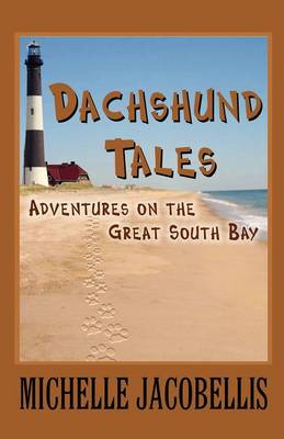Dachshund Tales Adventures on the Great South Bay by Michelle Jacobellis