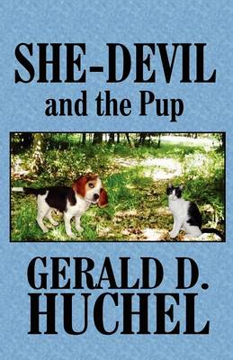 She-Devil and the Pup by Gerald D Huchel