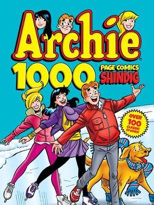Archie 1000 Page Comics Shindig by Archie Superstars