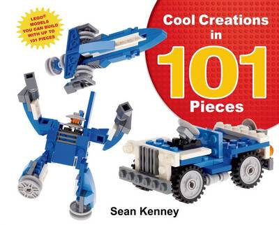 Cool Creations in 101 Pieces by Sean T. Kenney