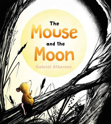 The Mouse and the Moon by Gabriel Alborozo