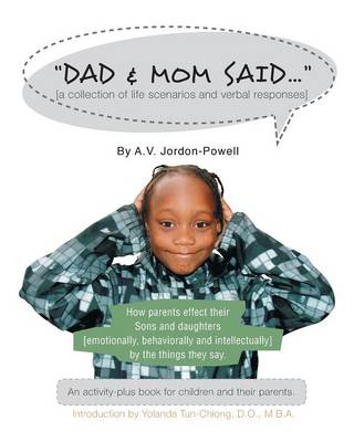 Dad and Mom Said ... by Anthony V Jordon-Powell