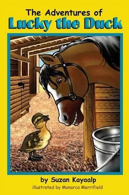 The Adventures of Lucky Duck by Suzan Kayaalp