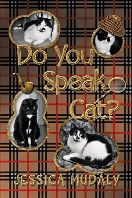 Do You Speak Cat? by Jessica Mudaly