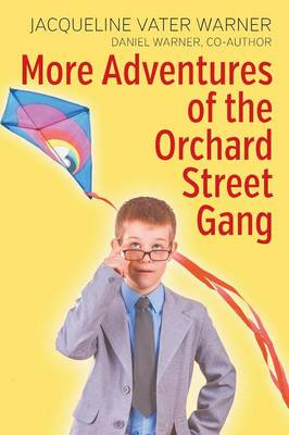 More Adventures of the Orchard Street Gang by Jacqueline Vater Warner