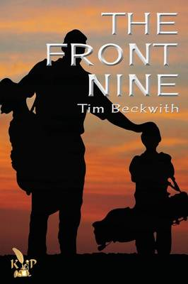 The Front Nine by Tim Beckwith
