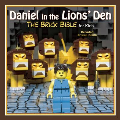 Daniel in the Lions' Den The Brick Bible for Kids by Brendan Powell Smith