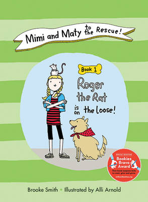 Mimi and Maty to the Rescue! Roger the Rat is on the Loose by Brooke Smith