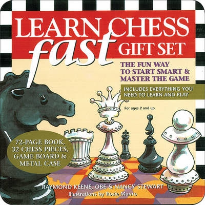 Learn Chess Fast The Fun Way to Start Smart & Master the Game by Raymond, OBE Keene, Nancy Stewart