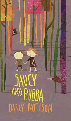 Saucy and Bubba A Hansel and Gretel Tale by Darcy Pattison