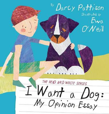 I Want a Dog My Opinion Essay by Darcy Pattison