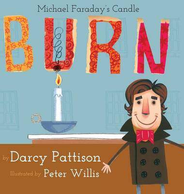 Burn Michael Faraday's Candle by Darcy Pattison, Michael Faraday