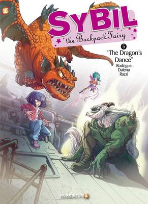 Sybil the Backpack Fairy The Dragon's Dance by Antonello Dalena, Manuela Razzi, Michel Rodrigue