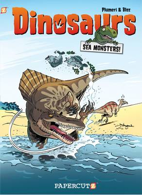 Dinosaurs #4: A Game of Bones! Sea Monsters! by Arnaud Plumeri, Bloz, Bloz