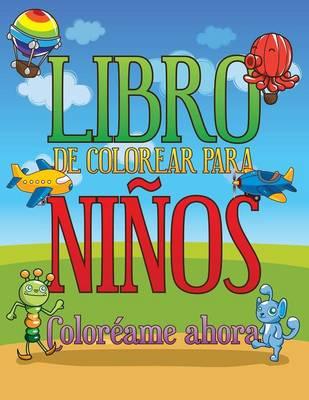 Libro de Colorear Para Ninos Coloreame Ahora by Speedy Publishing LLC