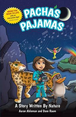 Pacha's Pajamas A Story Written by Nature by Aaron Ableman, Dave Room