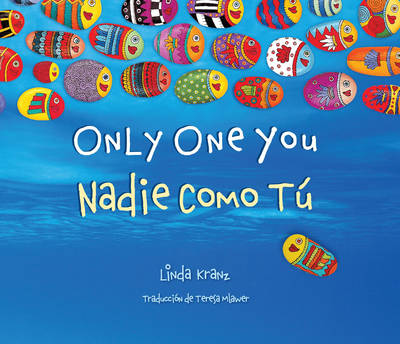 Only One You/ Nadie Como Tu by Linda Kranz