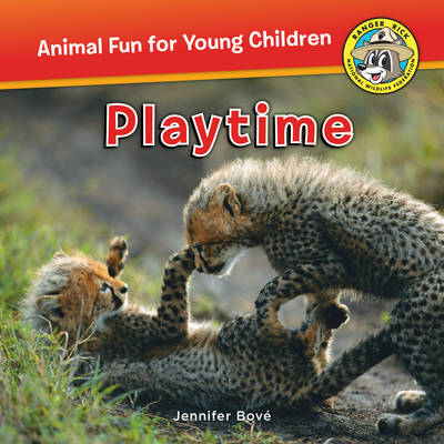 Ranger Rick Playtime by Jennifer Bove