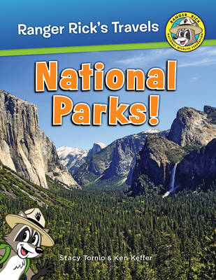 Ranger Rick National Parks! by Stacy Tornio, Ken Keffer