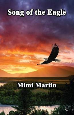 Song of the Eagle by Mimi Martin