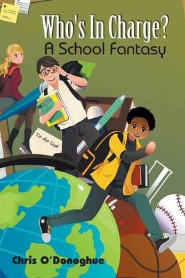 Who's in Charge? a School Fantasy by Chris O'Donoghue