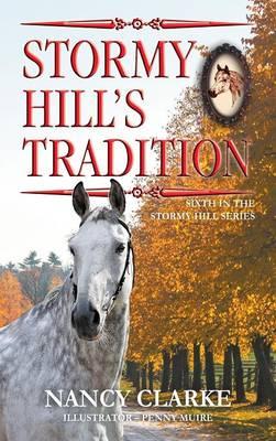 Stormy Hill's Tradition Sixth in the Stormy Hill Series by Nancy Clarke