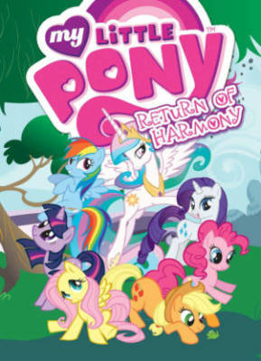 My Little Pony Return of Harmony by Various