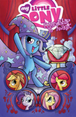 My Little Pony Friendship is Magic by Agnes Garbowska, Brenda Hickey, Amy Mebberson, Jeremy Whitley