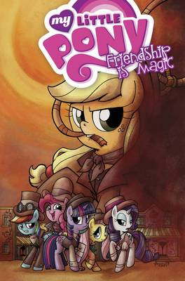 My Little Pony Friendship is Magic by Jay P. Fosgitt, Andy Price, Ted Anderson, Katie Cook