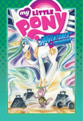 My Little Pony Adventures in Friendship by Amy Mebberson, Agnes Garbowska, Georgia Ball, Ted Anderson