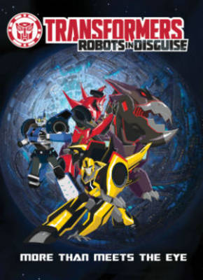 Transformers Robots in Disguise Animated: More Than Meets the Eye by Steven Melching, Michael Ryan