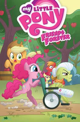 My Little Pony Friends Forever by Agnes Garbowska, Tony Fleecs, Brenda Hickey, Christina Rice