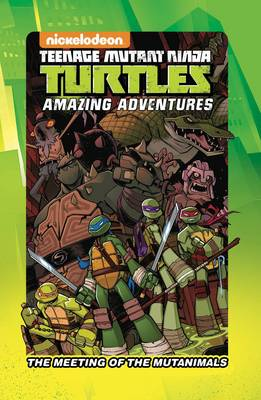 Teenage Mutant Ninja Turtles: The Meeting of the Mutanimals by Chad Thomas, Sina Grace, Matthew K. Manning, Landry Walker