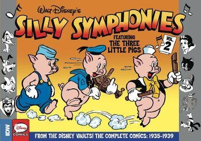 Silly Symphonies The Complete Disney Classics by Al Taliaferro, Hank Porter, Bob Grant, Ted Osborne