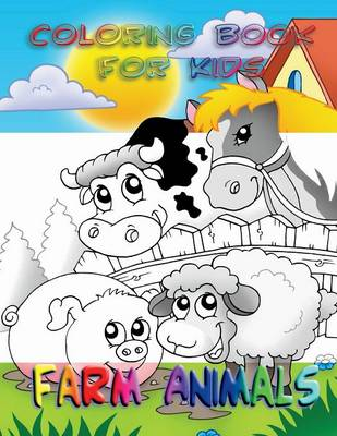 Coloring Book for Kids Farm Animals: Kids Coloring Book by Mix Books LLC