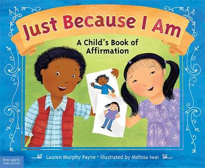 Just Because I am A Child's Book of Affirmation by Lauren  Murphy Payne