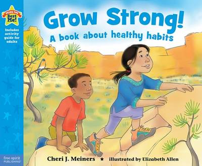Grow Strong! A Book About Healthy Habits by Cheri J. Meiners