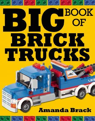 Big Book of Brick Trucks by Amanda Brack