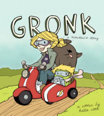 Gronk: A Monster's Story Volume 1 by Katie Cook, Katie Cook