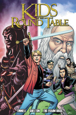 Kids of the Round Table by Aaron J. Shelton, Brendon Fraim, Brian Fraim, Robert Tinnell