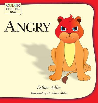 Angry Helping Children Cope with Anger by Esther, (Cu Adler, Rona Miles